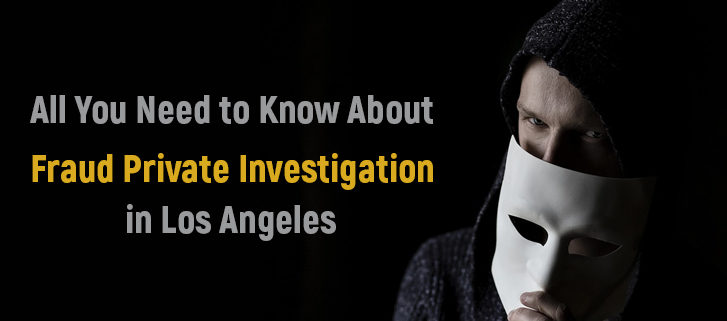 Fraud Private Investigation in Los Angeles