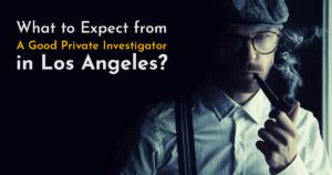 best private investigator los-angeles